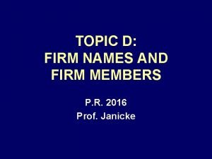 TOPIC D FIRM NAMES AND FIRM MEMBERS P