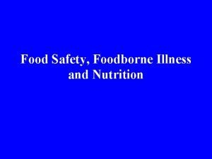 Food Safety Foodborne Illness and Nutrition Food Safety
