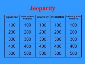 Jeopardy Equations Equation Word Problems 100 100 100