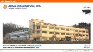 Seoul Industry Co Ltd Since 1985 Phone 82