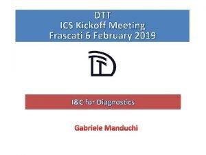 DTT ICS Kickoff Meeting Frascati 6 February 2019