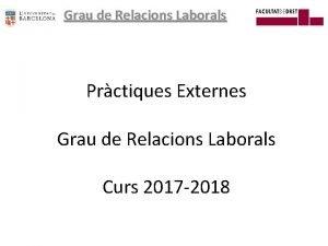 Grau de Relacions Laborals Prctiques Externes Grau de