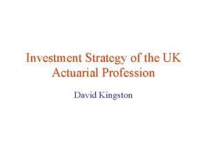 Investment Strategy of the UK Actuarial Profession David