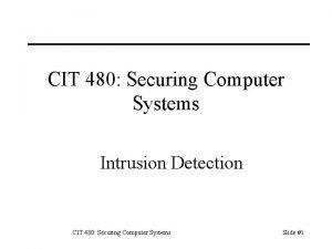 CIT 480 Securing Computer Systems Intrusion Detection CIT