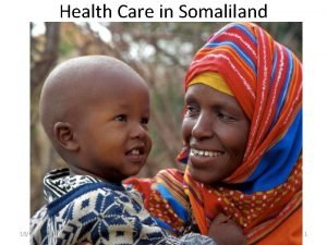 Health Care in Somaliland 18022021 1 I first