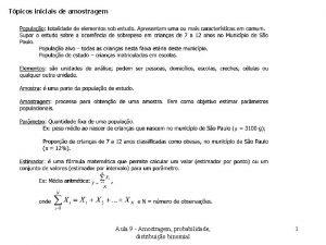 Tpicos iniciais de amostragem Aula 9 Amostragem probabilidade