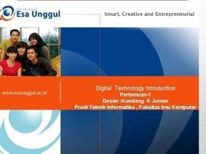 Digital Technology Introduction Pertemuan1 Dosen Kundang K Juman
