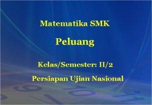 Matematika SMK Peluang KelasSemester II2 Persiapan Ujian Nasional