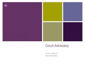 Court Advocacy Anna L Elbroch Susan Meagher FOSTER