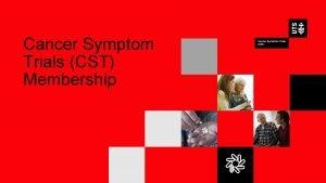 Cancer Symptom Trials CST Membership v CANCER SYMPTOM