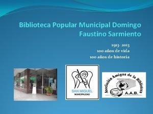 Biblioteca Popular Municipal Domingo Faustino Sarmiento 1913 2013