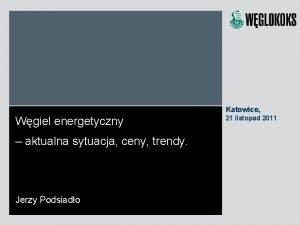 Katowice Wgiel energetyczny aktualna sytuacja ceny trendy Jerzy
