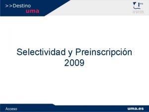 Selectividad y Preinscripcin 2009 Selectividad 2009 Fechas Junio