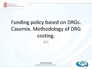 Funding policy based on DRGs Casemix Methodology of