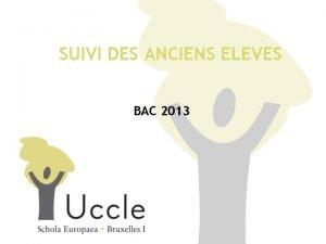 SUIVI DES ANCIENS ELEVES BAC 2013 EEB 1