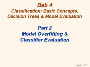 Bab 4 Classification Basic Concepts Decision Trees Model