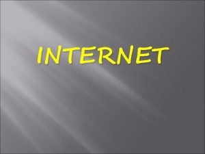 INTERNET Internet Istilah Internet sendiri merupakan singkatan dari