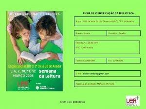 FICHA DE IDENTIFICAO DA BIBLIOTECA Nome Biblioteca da