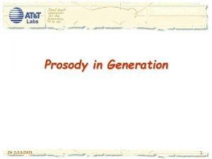 Prosody in Generation JH 2182021 1 Natural Language
