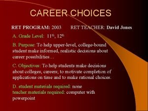 CAREER CHOICES RET PROGRAM 2003 RET TEACHER David