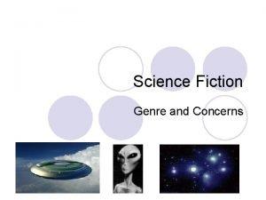 Science Fiction Genre and Concerns Familiar Science Fiction
