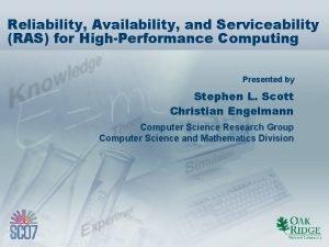Reliability Availability and Serviceability RAS for HighPerformance Computing
