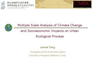 Multiple Scale Analysis of Climate Change and Socioeconomic