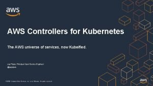AWS Controllers for Kubernetes The AWS universe of