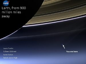 Earth from 900 million miles away Laura Tomlin
