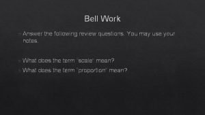 Bell Work Answer the following review questions You