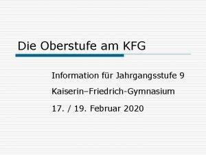 Die Oberstufe am KFG Information fr Jahrgangsstufe 9