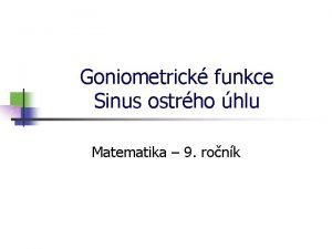 Goniometrick funkce Sinus ostrho hlu Matematika 9 ronk