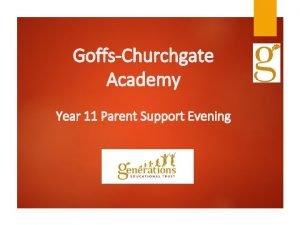 GoffsChurchgate Academy Year 11 Parent Support Evening Core