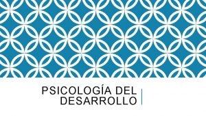 PSICOLOGA DEL DESARROLLO CARACTERSTICAS DEL DESARROLLO COGNITIVO PENSAMIENTO