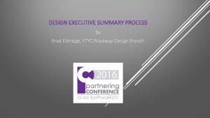 DESIGN EXECUTIVE SUMMARY PROCESS by Brad Eldridge KTYC