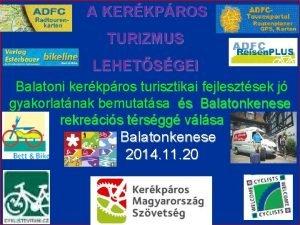 A KERKPROS TURIZMUS LEHETSGEI Balatoni kerkpros turisztikai fejlesztsek