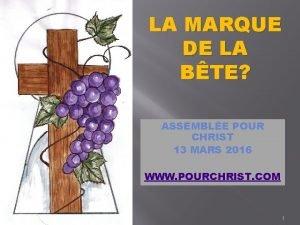 LA MARQUE DE LA BTE ASSEMBLE POUR CHRIST