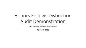 Honors Fellows Distinction Audit Demonstration HSC Honors Community
