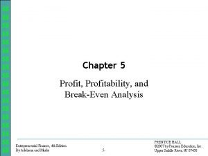 Chapter 5 Profit Profitability and BreakEven Analysis Entrepreneurial