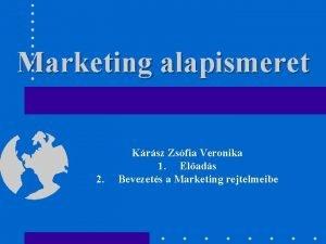 Marketing alapismeret 2 Krsz Zsfia Veronika 1 Elads