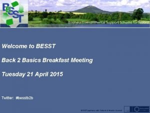 Welcome to BESST Back 2 Basics Breakfast Meeting