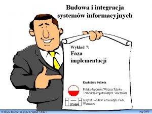 Budowa i integracja systemw informacyjnych Wykad 7 Faza