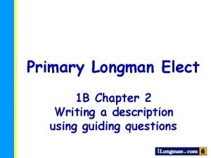 Primary Longman Elect 1 B Chapter 2 Writing