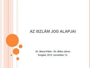 AZ ISZLM JOG ALAPJAI Dr Mezei Pter Dr
