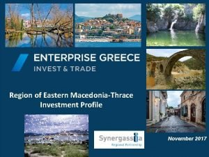 Region of Eastern MacedoniaThrace Investment Profile November 2017