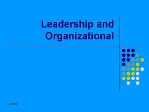 Leadership and Organizational 2182021 1 Leadership Who is