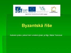Byzantsk e Autorem prce pokud nen uvedeno jinak