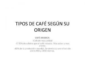 TIPOS DE CAF SEGN SU ORIGEN CAF ARABICA