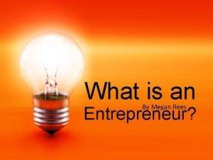 What is an By Megan Rees Entrepreneur Entrepreneur