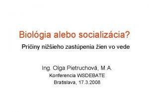 Biolgia alebo socializcia Priny niieho zastpenia ien vo